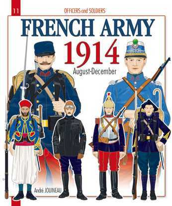 Officers and Soldiers of the French Army 1914 August-December