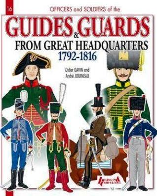Guides & Guards of Commanding Generals and Headquarters 1792-1815