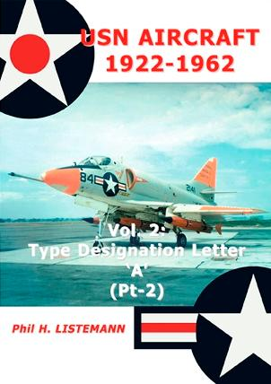 USN Aircraft 1922-1962 Vol.2: Type Designation Letter 'A' (Pt-2)
