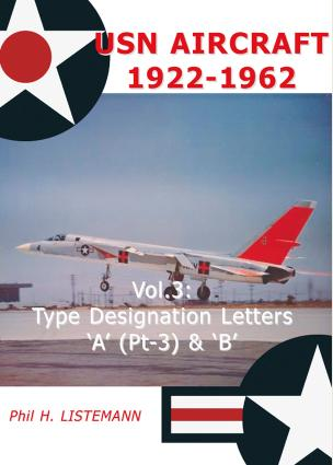 USN Aircraft 1922-1962 Vol.3: Type Designation Letters 'A' (Pt-3) & 'B'