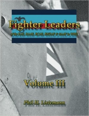 Fighter Leaders of the RAF, RAAF, RCAF, RNZAF & SAAF in WW2 Volume III