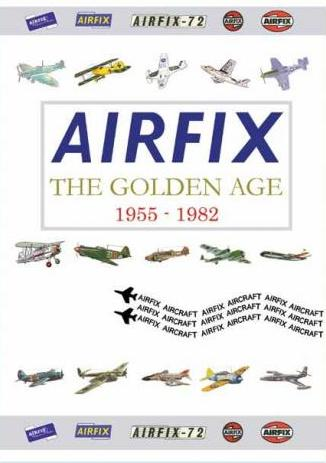Airfix: The Golden Age 1955 - 1982
