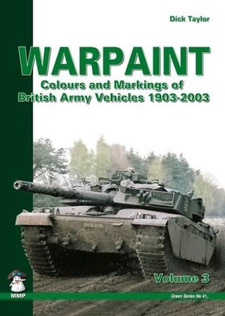 Warpaint: Colours and Markings of British Army Vehicles 1903-2003 Volume 3
