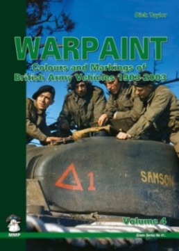 Warpaint: Colours and Markings of British Army Vehicles 1903-2003 Volume 4