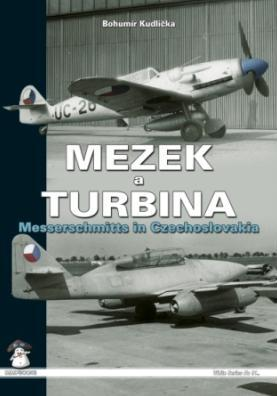 Mezek a Turbina: Messerschmitts in Czechoslovakia