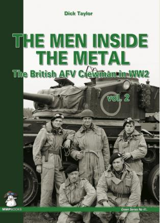The Men Inside the Metal Vol.2 - The British AFV Crewman in WW2