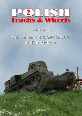 Polish Vickers Part 1: Vickers 6 Ton (Mark E Type A & B), C6P & C6T/C7P