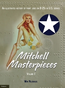 Mitchell Masterpieces Vol.1 - An illustrated history of paint jobs on B-25s in U.S. Service