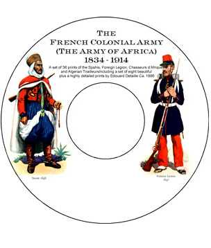 The French Colonial Army of Africa 1834 - 1914