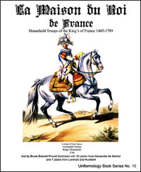 La Maison Du Roi De France: Houshold Troops of the King of France 1445-1789