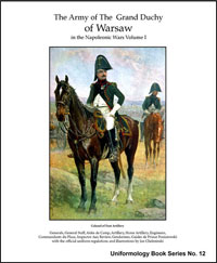 The Army of the Grand Duchy of Warsaw in the Napoleonic Wars Volume I