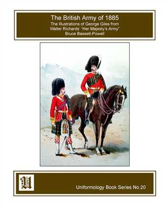 "The British Army of 1885: With Illustrations from Walter Richards ""Her Majesty's Army"""