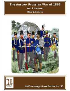 The Austro-Prussian War of 1866: Vol. I Hannover
