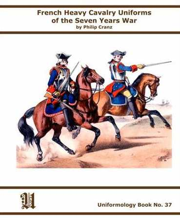 French Heavy Calvalry Uniforms of the Seven Years War
