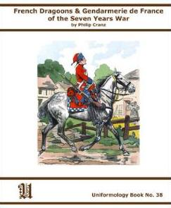 French Dragoons & Gedarmerie De France of the Seven Years War
