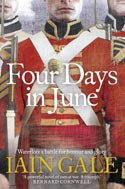 Four Days in June: Waterloo: a Battle for Honour and Glory