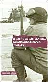 D Day to VE Day: General Eisenhower's Report 1944-45