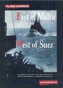 East of Malta, West of Suez: The Admiralty Account of the Naval War in the Eastern Mediterranean - September 1939 to March 1941