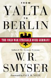 From Yalta to Berlin: The Cold War Stuggle over Germany