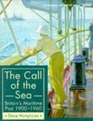 The Call of the Sea: Britain's Maritime Past, 1900-1960