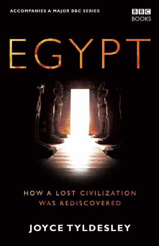 Egypt: How A Lost Civilization Was Rediscovered