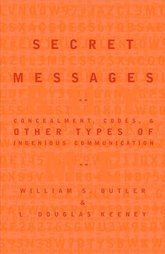 Secret Messages: Concealment, Codes, and Other Types of Ingenious Communication