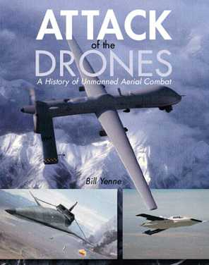 Attack Of The Drones: A History Of Unmanned Aerial Combat
