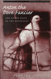 Anton the Dove Fancier: And Other Tales of the Holocaust