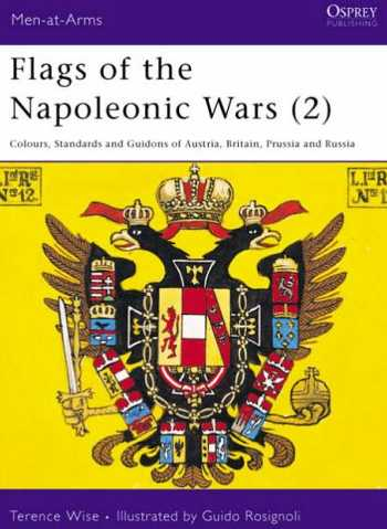 Flags of the Napoleonic Wars: No. 2. Colours, Standards and Guidons of Austria, Britain, Prussia and Russia