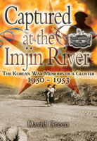 Captured at the Imjin River: The Korean War Memoirs of a Gloster 1950-1953