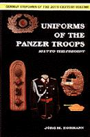 German Uniforms of the Twentieth Century - Volume 1: Uniforms of the Panzer Troops 1917 to the Present