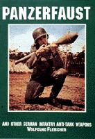 Panzerfaust: And Other German Infantry Anti-Tank Weapons