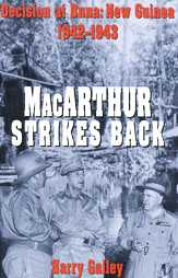 Macarthur Strikes Back: Decision at Buna, New Guinea 1942-1943