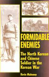 Formidable Enemies: The North Korean and Chinese Soldier in the Korean War