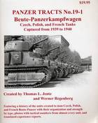 Beute-Panzerkampfwagen: Czech, Polish, and French Tanks Captured from 1939 to 1940