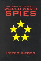 The Encyclopedia of World War II Spies