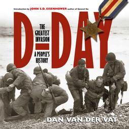 D-Day: The Greatest Invasion-A People's History