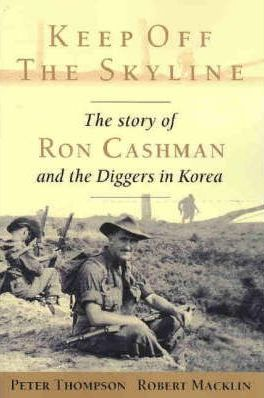 Keep off the Skyline: The Story of Ron Cashman and the Diggers in Korea