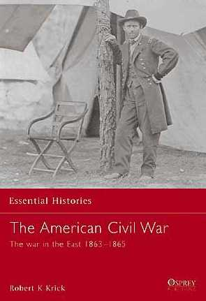 The American Civil War: The War in the East 1863-1865