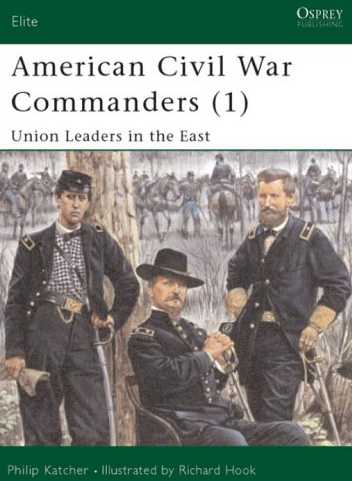 American Civil War Commanders (1): Union Leaders in the East