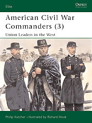 American Civil War Commanders (3): Union Leaders in the West
