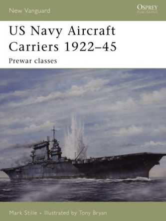 US Navy Aircraft Carriers 1922-45: Pre-war Classes