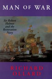 Man of War: Sir Robert Holmes and the Restoration Navy