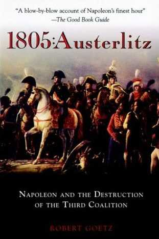 1805 Austerlitz: Napoleon And The Destruction Of The Third Coalition