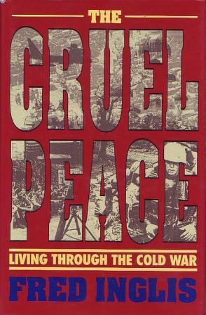 The Cruel Peace : Living Through the Cold War