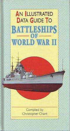 An Illustrated Data Guide to Battleships of World War II