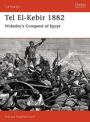Tel El-Kebir 1882: Wolseley's Conquest of Egypt