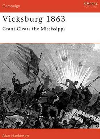 Vicksburg 1863: Grant Clears the Mississippi