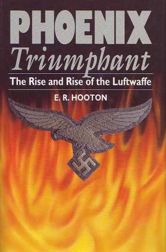 Phoenix Triumphant : The Rise and Rise of the Luftwaffe
