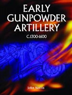 Early Gunpowder Artillery: 1300-1600
